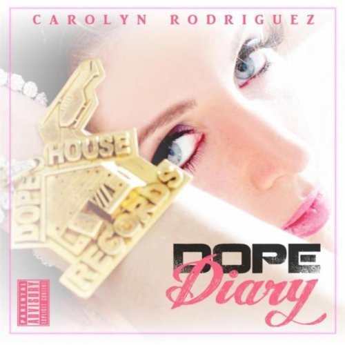 Carolyn Rodriguez - Dope Diary