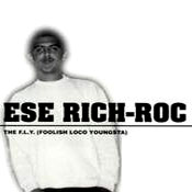 Ese Rich Roc-Fly Foolish Younster