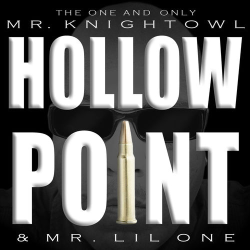 MR. KNIGHT OWL & MR. LIL ONE AND  IS HOLLOW POINT