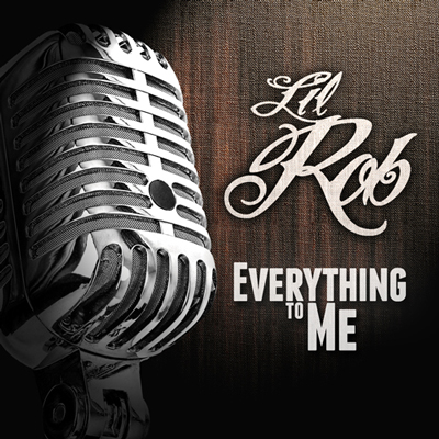 Lil Rob - Everything to me