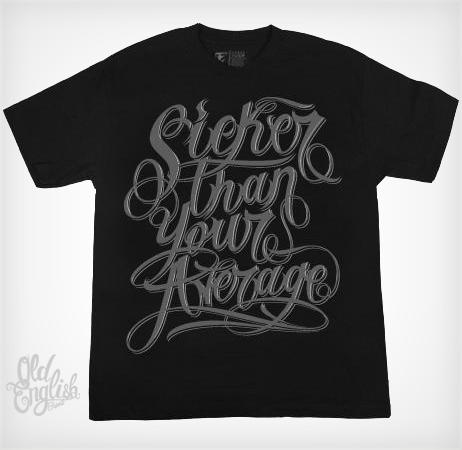 Old English Brand - Sicker Than Your Average Tee