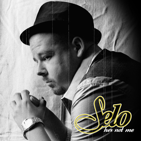 Selo - Hes Not Me