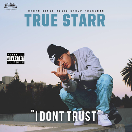 True Starr - I Don't Trust