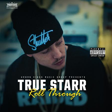 True Starr - Roll Thru